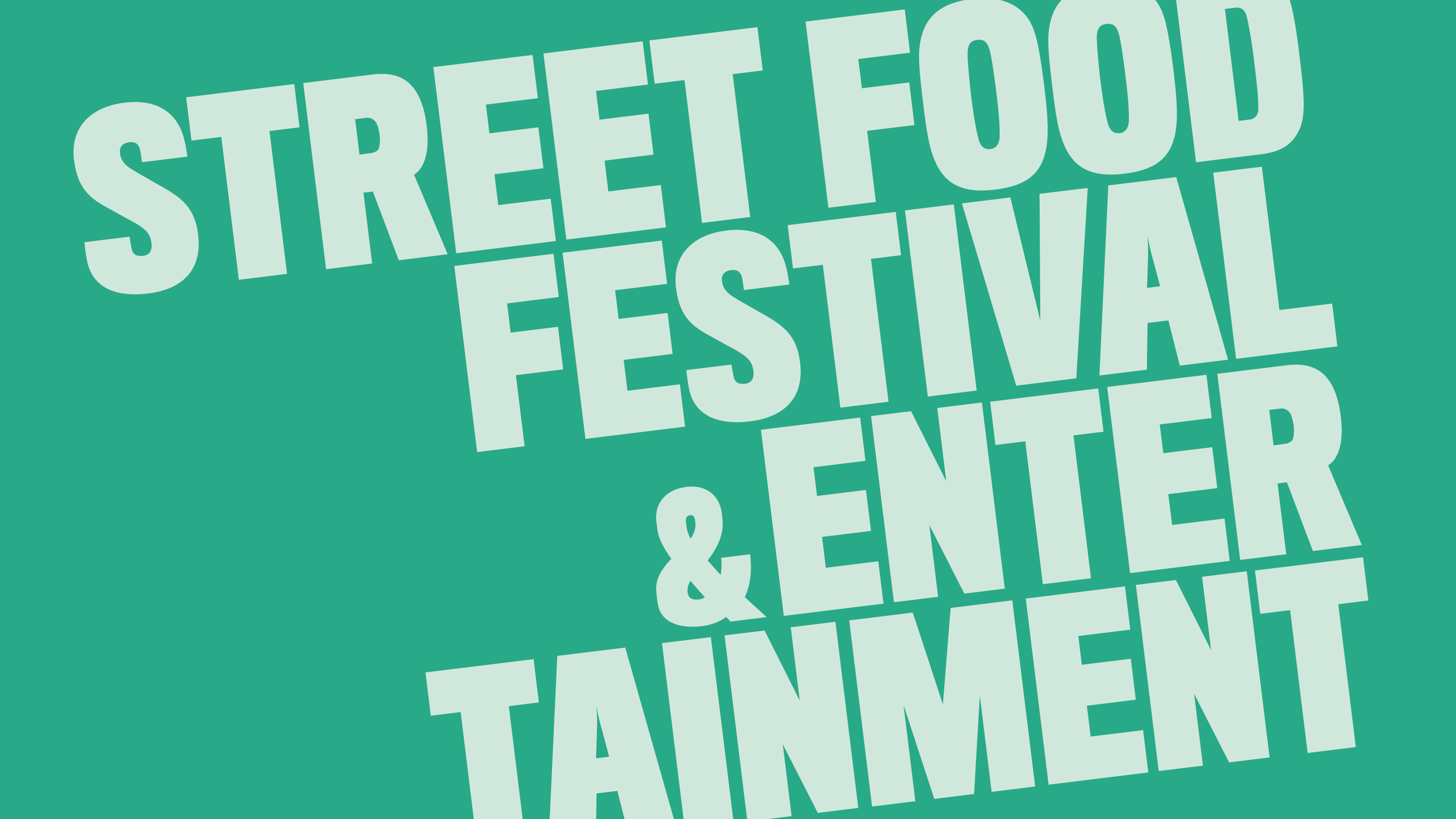 Street Food Festival & Entertainment