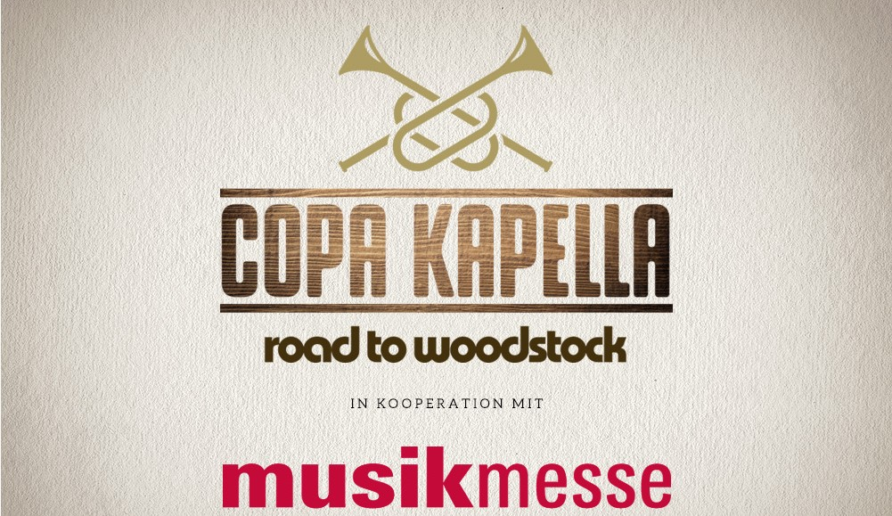 COPA KAPELLA poster: road to woodstock in cooperation with Musikmesse